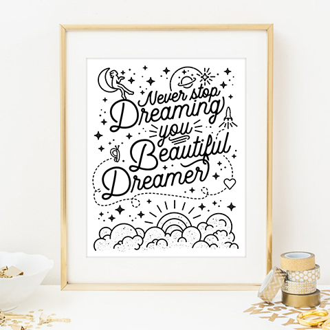 Never stop dreaming you beautiful dreamer